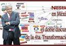 Nestlé en México y el doble discurso de la 4ta. Transformación