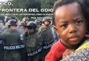 México, la nueva frontera del odio