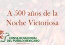 A 500 años de la Noche Victoriosa