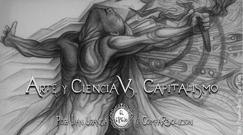 Arte y Ciencia Vs. Capitalismo