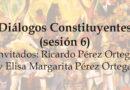 Diálogos Constituyentes – sesión 6 (Video)