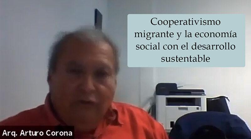 Cooperativismo migrante y la economía social con el desarrollo sustentable (Video)