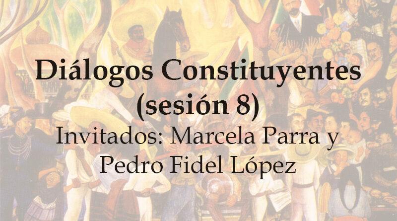 Diálogos Constituyentes – sesión 8 (Video)