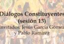 Diálogos Constituyentes – sesión 13 (Video)