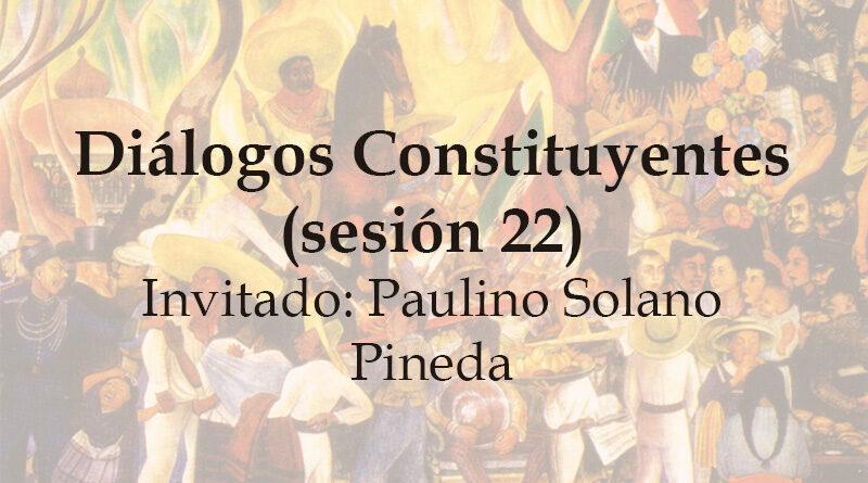Diálogos Constituyentes – sesión 22 (Video)